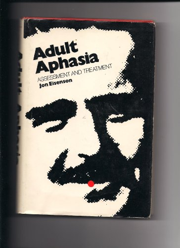 9780130386465: Adult Aphasia, Assessment & Treatment