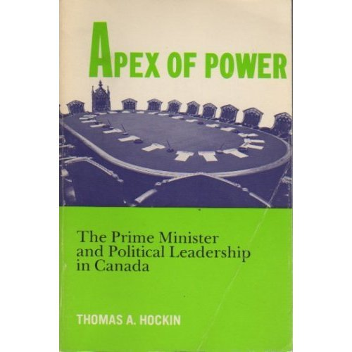 9780130386533: Apex of Power: The Prime Minister and Political Leadership in Canada