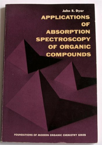 9780130388025: Applications of Absorption Spectroscopy of Organic Compounds (Foundations of Organic Chemistry)