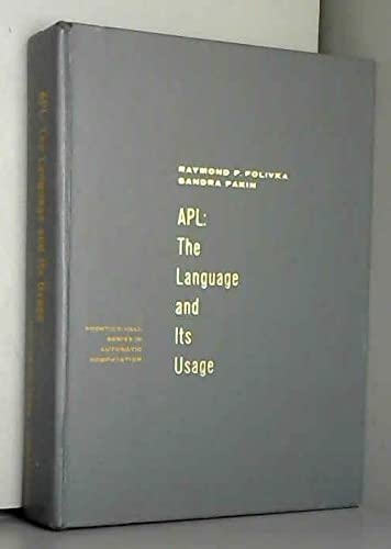 9780130388858: A. P. L.: The Language and Its Usage (Prentice-Hall series in automatic computation)