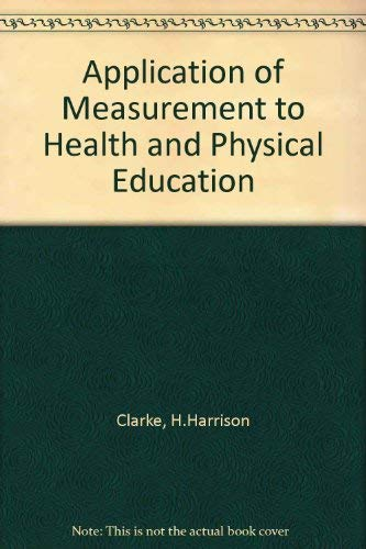 9780130390240: Application of measurement to health and physical education