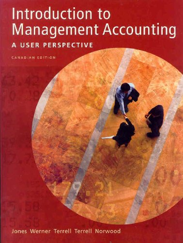 Introduction to Management Accounting: A User Perspective: Kumen H. Jones,