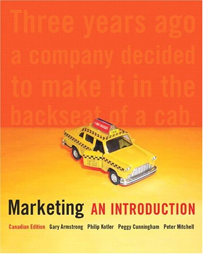 Marketing: An Introduction, Canadian Edition: Gary Armstrong, Philip