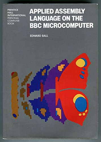 9780130393890: Applied Assembly Language on the BBC Microcomputer (Prentice-Hall International personal computer book)