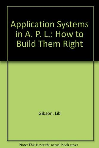 9780130394057: Application Systems in Apl: How to Build Them Right