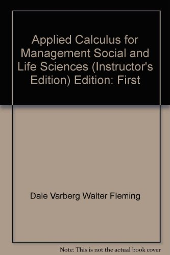 Applied Calculus for Management, Social, and Life: Walter Fleming Dale