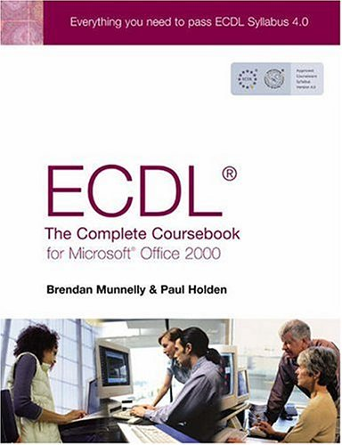 9780130399151: Ecdl4: The Complete Coursebook for Microsoft Office 2000