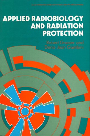 9780130399915: Applied Radiation Biology and Protection (Ellis Horwood Series in Physics and Its Applications)