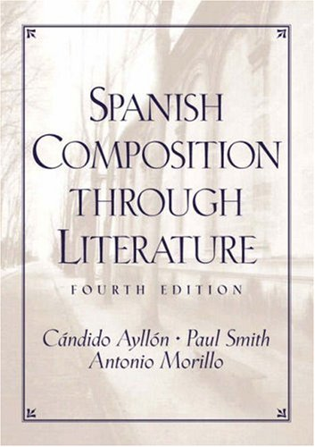 9780130400420: Spanish Composition Through Literature (4th Edition)