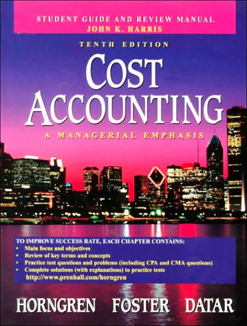 9780130400758: Cost Accounting: A Managerial Emphasis, Student Guide and Review Manual