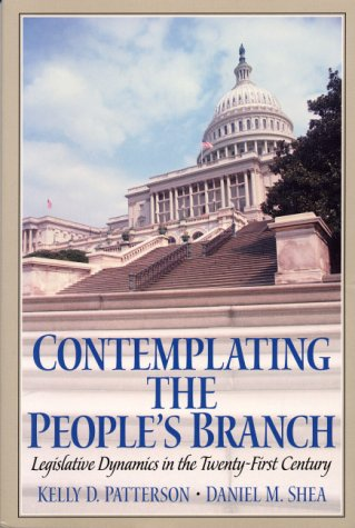 9780130401601: Contemplating the People's Branch: Legislative Dynamics in the Twenty First Century