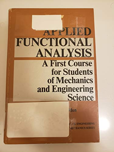 Applied Functional Analysis: A First Course for: Oden, J. Tinsley
