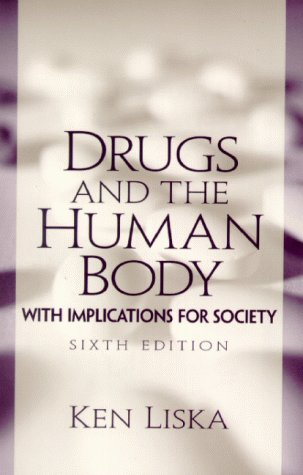 9780130401724: Drugs and the Human Body with Implications for Society