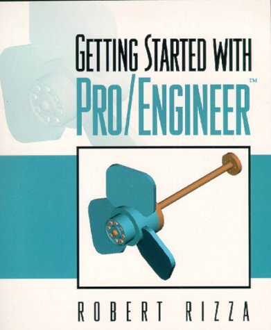 9780130402127: Getting Started With Pro/Engineer