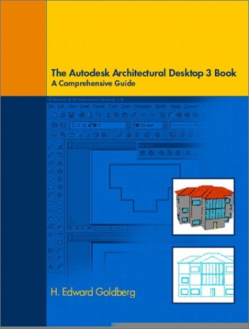 9780130406446: Architectural Desktop 3 Book: A Comprehensive Guide to Autodesk Architectural Desktop 3