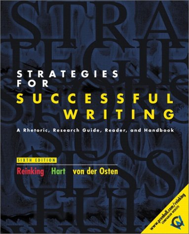 Strategies for Successful Writing: A Rhetoric, Research Guide, Reader, and Handbook (0130406732) by James A. Reinking; Andrew W. Hart; Robert Von Der Osten; Richard Von Der Osten
