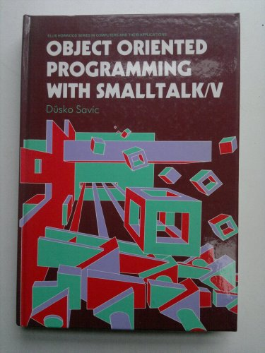 9780130406927: Object Oriented Programming With Smalltalk/V (Ellis Horwood Series in Computers and Their Applications)