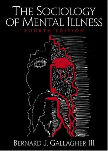 9780130408686: Sociology of Mental Illness, The (4th Edition)