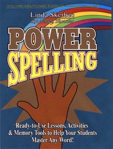 9780130408846: Power Spelling: Ready-to-use Lessons, Spelling Skills, Memory Tools and Activities to Help Your Students Master Any Word