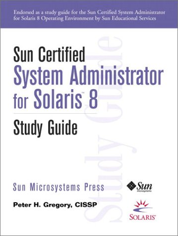 9780130409331: Sun Certified System Administrator for Solaris 8 Study Guide (Sun Microsystems Press)