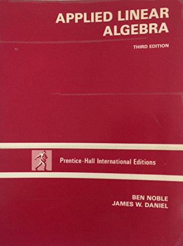9780130409577: Applied Linear Algebra