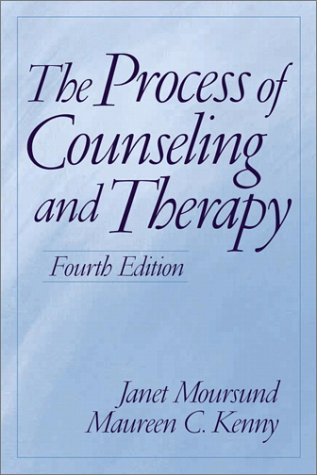 The Process of Counseling and Therapy (4th: Janet Moursund, Maureen