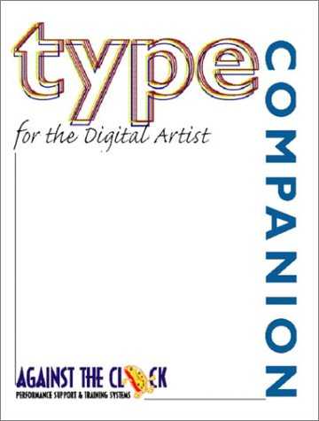 9780130409935: Type Companion for the Digital Artist (Against the Clock Companion Series)