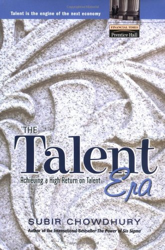 9780130410405: The Talent Era: Achieving a High Return on Talent (Financial Times (Prentice Hall))