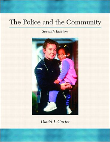 The Police and the Community: Carter, David L./