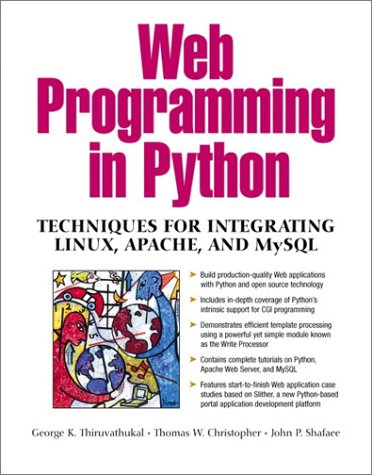 9780130410658: Web Programming in Python: Techniques for Integrating Linux, Apache, and MySQL