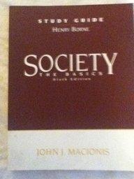 9780130412423: Study Guide - Society: The Basics (Sixth Edition)
