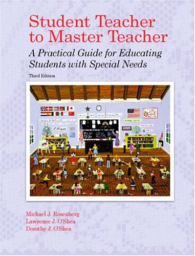9780130413727: Student Teacher to Master Teacher: A Practical Guide for Educating Students with Special Needs (3rd Edition)