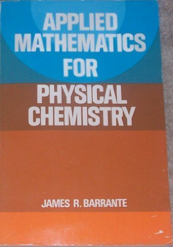 9780130413840: Applied Mathematics for Physical Chemistry