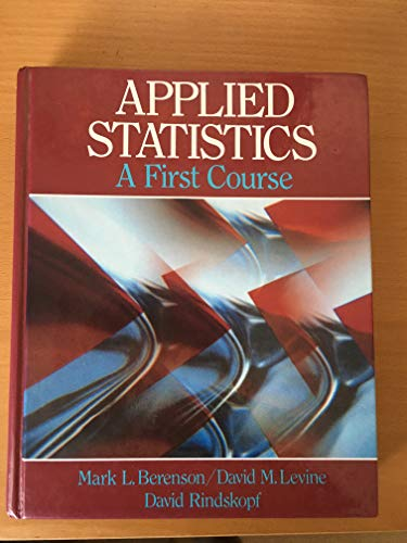 9780130414762: Applied Statistics: A First Course