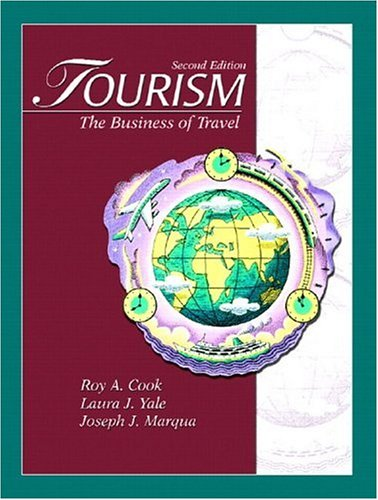 Tourism: The Business of Travel (2nd Edition): Cook, Roy A.,
