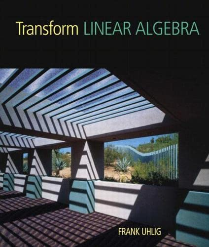 Transform Linear Algebra: Frank Uhlig