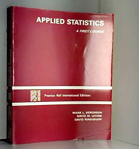 9780130415592: Applied Statistics: A First Course