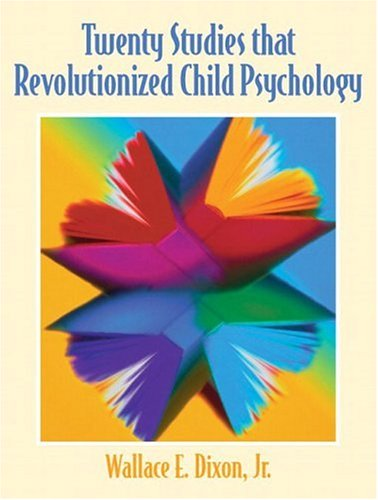 Twenty Studies That Revolutionized Child Psychology: Wallace E. Dixon