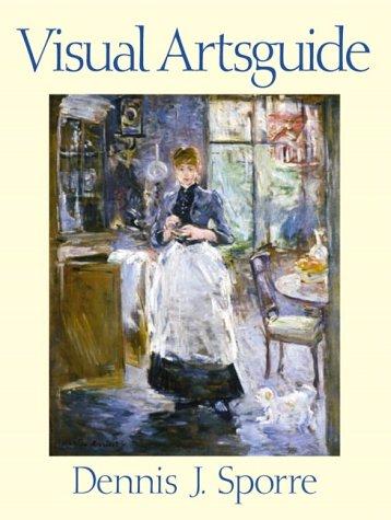 Visual Arts Guide: Dennis J. Sporre
