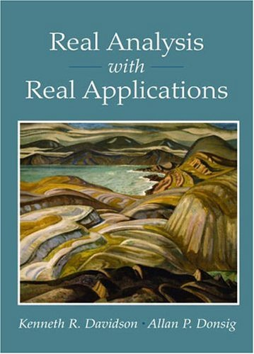 Real Analysis with Real Applications: Kenneth R. Davidson,