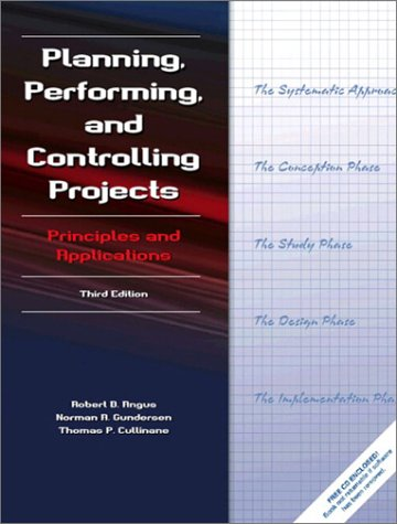 9780130416704: Planning, Performing, and Controlling Projects: Principles and Applications