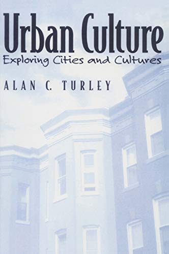 9780130416940: Urban Culture: Exploring Cities and Cultures