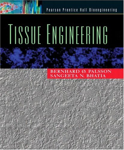 Tissue Engineering Palsson, Bernhard O. and Bhatia,