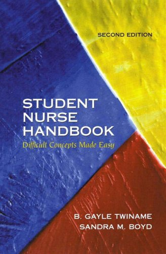 9780130417121: Student Nurse Handbook: Difficult Concepts Made Easy