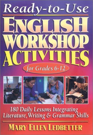 9780130417305: Ready-To-Use English Workshop Activities for Grades 6-12: 180 Daily Lessons for Integrating Literature, Writing, and Grammar