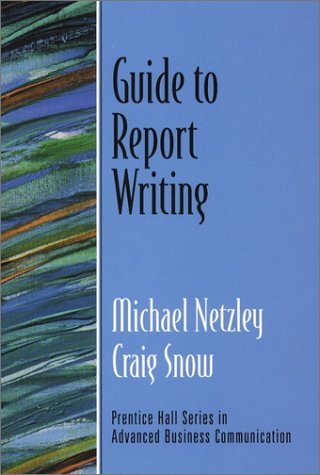 9780130417718: Guide to Report Writing (Guide to Business Communication Series)