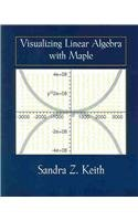 9780130418166: Visualizing Linear Algebra Using Maple