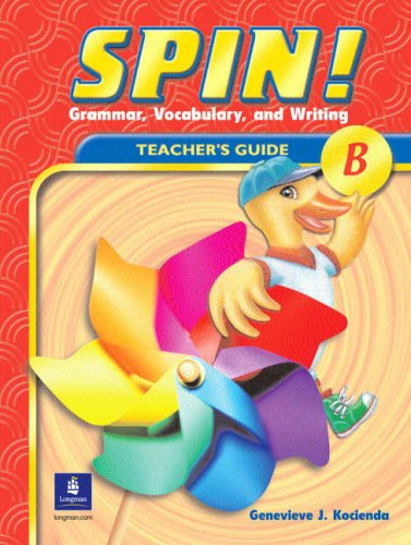SPIN! (B), Grammar, Vocabulary, and Writing; Teacher's Guide: Genevieve J. Kocienda