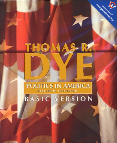 9780130420183: Politics in America, Basic Version (Election Reprint) (4th Edition)