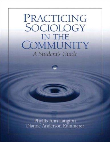 Practicing Sociology in the Community: A Student's: Langton Professor Emeritus,